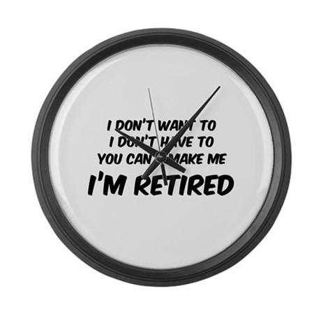 I'm Retired Large Wall Clock