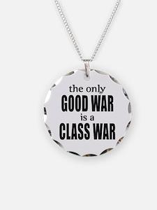 The Only Good War is a Class War Necklace