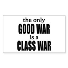 The Only Good War is a Class War Decal