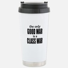 The Only Good War is a Class War Stainless Steel T