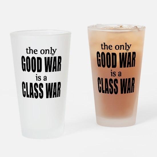 The Only Good War is a Class War Drinking Glass