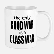 The Only Good War is a Class War Small Small Mug