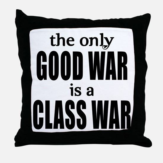 The Only Good War is a Class War Throw Pillow