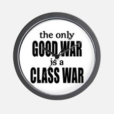 The Only Good War is a Class War Wall Clock