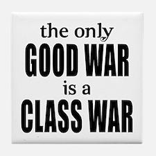 The Only Good War is a Class War Tile Coaster