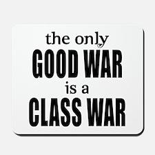 The Only Good War is a Class War Mousepad