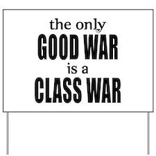 The Only Good War is a Class War Yard Sign