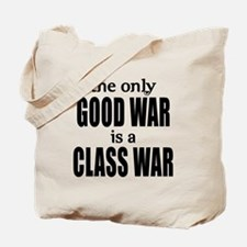 The Only Good War is a Class War Tote Bag