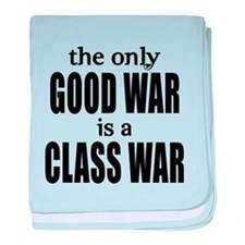 The Only Good War is a Class War baby blanket