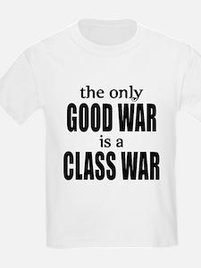 The Only Good War is a Class War T-Shirt