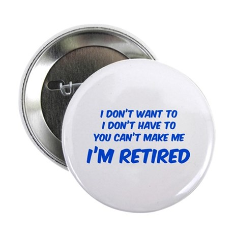 "I'm Retired 2.25"" Button (10 pack)"