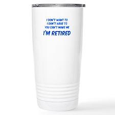 I'm Retired Travel Mug