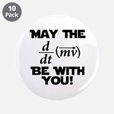 "May The Force Be With You Physics Geek Nerd 3.5"" B"