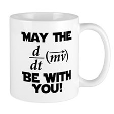 May The Force Be With You Physics Geek Nerd Small Mugs