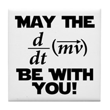 May The Force Be With You Physics Geek Nerd Tile C