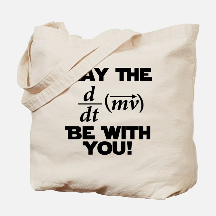 May The Force Be With You Physics Geek Nerd Tote B