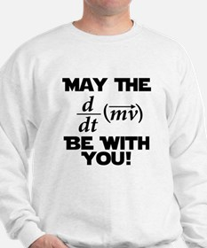 May The Force Be With You Physics Geek Nerd Sweats