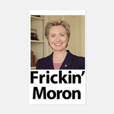 Hillary Frickin Moron Rectangle Decal