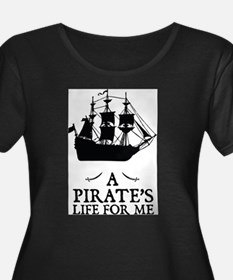 A Pirate's Life For Me Plus Size T-Shirt