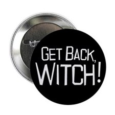 "Get Back Witch 2.25"" Button"