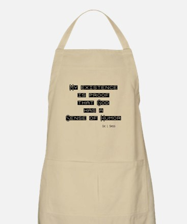 My Existence is proof God has Apron