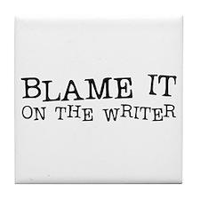 Blame it on the Writer! Tile Coaster