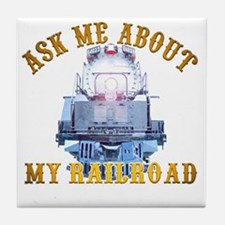 Ask Me About My Railroad Tile Coaster