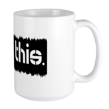 I Got This Large Mug