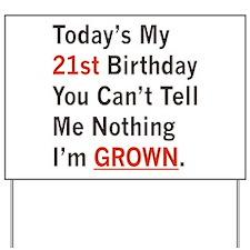 I'm GROWN! Yard Sign