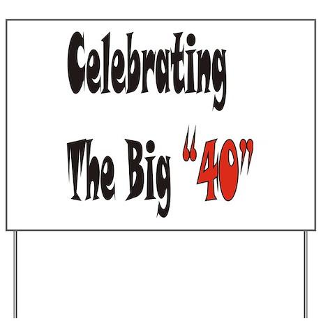 The Big 40 Yard Sign