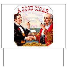 A Good Cigar Label Yard Sign