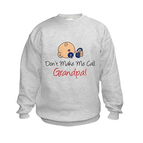 Don't Make Me Call Grandpa Kids Sweatshirt