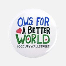 "OWS Better World - 3.5"" Button"