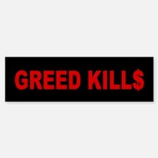 Greed Kills: Bumper Bumper Sticker