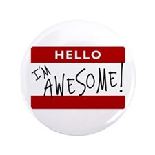 "Hello - I'm Awesome! 3.5"" Button"