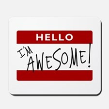 Hello - I'm Awesome! Mousepad