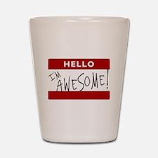 Hello - I'm Awesome! Shot Glass