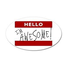 Hello - I'm Awesome! 22x14 Oval Wall Peel