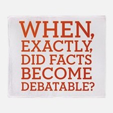 When Did Facts Become Debatab Throw Blanket