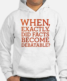 When Did Facts Become Debatab Hoodie