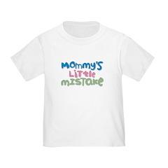 Mommy's Little Mistake shirt