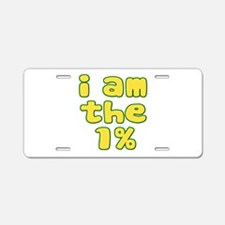 I Am the 1% Aluminum License Plate