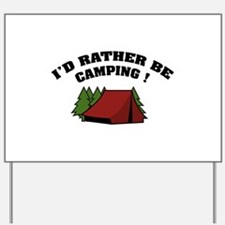I'd rather be camping! Yard Sign