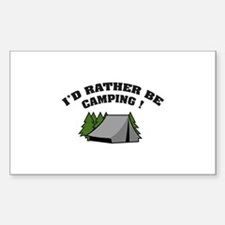 I'd rather be camping! Decal