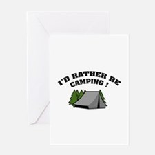 I'd rather be camping! Greeting Card