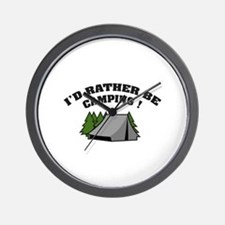 I'd rather be camping! Wall Clock