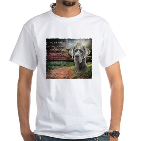 """Why God Made Dogs"" Great Dane White T-Shirt"