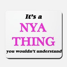 It's a Nya thing, you wouldn't u Mousepad