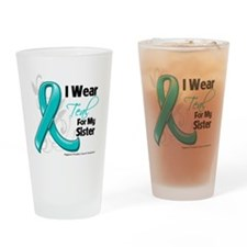 I Wear Teal Sister Ovarian Cancer Drinking Glass