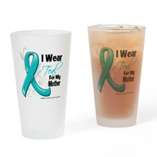 I Wear Teal Mother Ovarian Cancer Drinking Glass